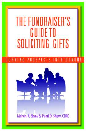 Fundraisers Guide, fundraising, FUNdraising Good Times, yearend giving, how to ask for a gift, ask for a donation, the fundraisers guide to soliciting gifts
